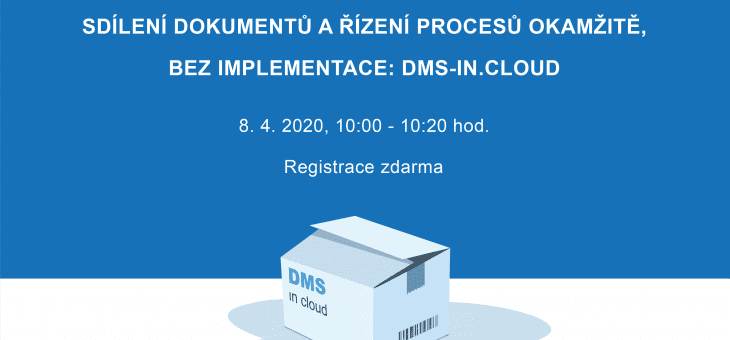 Webinar Invitation: Document sharing and Process Management immediately, without implementation: DMS-IN.CLOUD, 8 April 2020