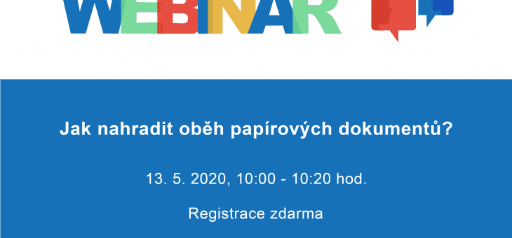 Invitation to the webinar: How to replace the circulation of paper documents? 13 May 2020