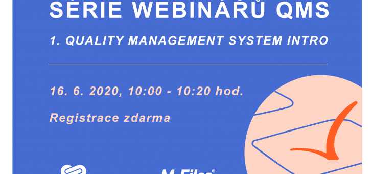Series of QMS webinars: 1. Quality Management System Intro, 16. 6. 2020, 10:00 – 10:20